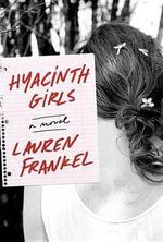 Hyacinth Girls - Lauren Frankel