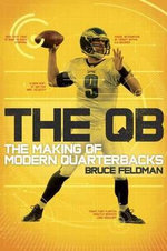 The Qb : The Making of Modern Quarterbacks - Bruce Feldman