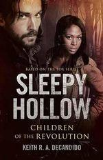 Sleepy Hollow : Children of the Revolution - Keith R. A. DeCandido