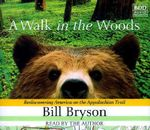 A Walk in the Woods : Rediscovering America on the Appalachian Trail - Bill Bryson