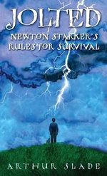 Jolted : Newton Starker's Rules for Survival - Arthur Slade