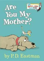 Are You My Mother? : Big Bright & Early Board Books - P D Eastman