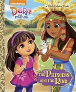 The Princess and the Ring (Dora and Friends) : Little Golden Book - Mary Tillworth