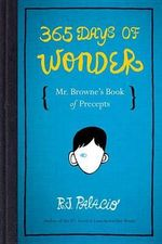 365 Days of Wonder : Mr. Browne's Book of Precepts - R J Palacio