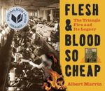 Flesh and Blood So Cheap : The Triangle Fire and its Legacy - Albert Marrin