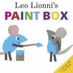 Leo Lionni's Paint Box : A Lift-the-Flap Colour Book - Leo Lionni