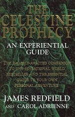 The Celestine Prophecy : An Experiential Guide - James Redfield
