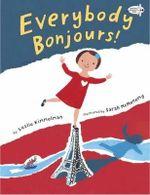 Everybody Bonjours! - Leslie Kimmelman