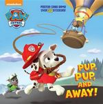 Pup, Pup, and Away! (Paw Patrol) : Super Deluxe Pictureback - Random House