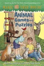 Magic Tree House : Animal Games and Puzzles - Mary Pope Osborne