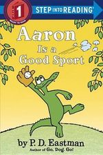Aaron Is a Good Sport : Step Into Reading - P D Eastman