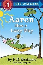 Aaron Has a Lazy Day : Step Into Reading - P D Eastman