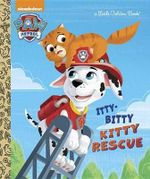 The Itty-Bitty Kitty Rescue (Paw Patrol) - Golden Books