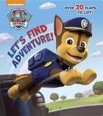 Let's Find Adventure! (Paw Patrol) : Nifty Lift-And-Look - Random House