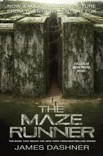 The Maze Runner Movie Tie-In Edition (Maze Runner, Book One) - James Dashner