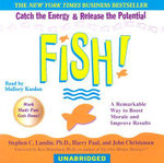 Fish! : A Remarkable Way to Boost Morale and Improve Results - Stephen C Lundin