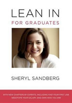 Lean in for Graduates : For Graduates - Sheryl Sandberg