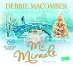 Mr. Miracle : A Christmas Novel - Debbie Macomber