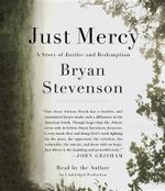 Just Mercy : A Story of Justice and Redemption - Bryan Stevenson