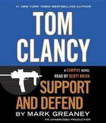 Tom Clancy : Support and Defend - Mark Greaney