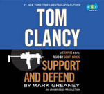 Tom Clancy Support and Defend - Mark Greaney