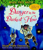 Magic Tree House Super Edition #1 : Danger in the Darkest Hour - Mary Pope Osborne