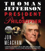 Thomas Jefferson : President & Philosopher - Jon Meacham