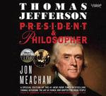 Thomas Jefferson : President and Philosopher - Jon Meacham