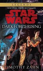 Dark Force Rising : Dark Force Rising - Timothy Zahn