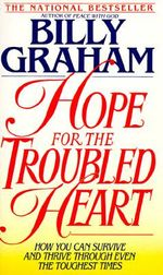 Hope for the Troubled Heart : Finding God in the Midst of Pain - Morris A. Graham