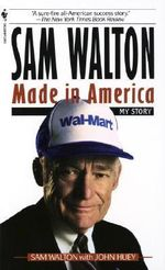 Sam Walton : Made in America - Sam Walton