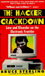 The Hacker Crackdown : Law/Disorder - STERLING