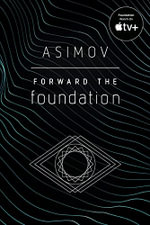 Forward the Foundation : Forward The Foundation - Isaac Asimov