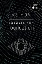 Forward the Foundation : Forward The Foundation - Isaac Asimov