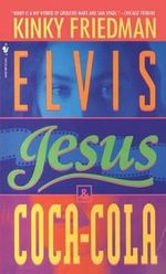Elvis, Jesus, and Coca Cola - Kinky Friedman