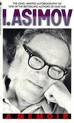 I, Asimov : a Memoir - Isaac Asimov