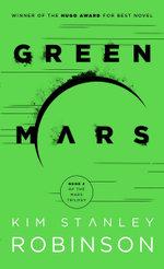 Green Mars : Mars Trilogy - Kim Stanley Robinson
