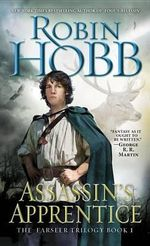 Assassin's Apprentice : Farseer Series : Book 1 - Robin Hobb