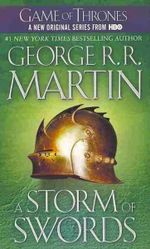 A Storm Of Swords  : A Song of Ice and Fire Series : Book 3  - George R. R. Martin