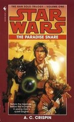 Star Wars : The Han Solo Trilogy - The Paradise Snare - A. C. Crispin