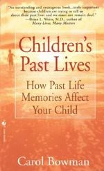 Children's Past Lives : How Past Life Memories Affect Your Child - Carol Bowman