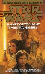 Star Wars : Planet of Twilight - Barbara Hambly