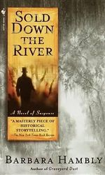 Sold Down the River : A Novel of the Founding Mothers - Barbara Hambly