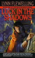 Luck in the Shadows : Nightrunner Ser. - Lynn Flewelling