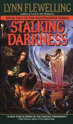 Stalking Darkness : The Nightrunner Series, Book 2 - Lynn Flewelling