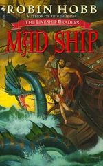 Mad Ship : The Liveship Traders - Robin Hobb