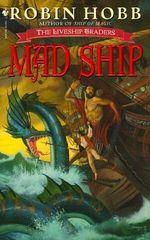 Mad Ship : The Liveship Traders : Book 2 - Robin Hobb