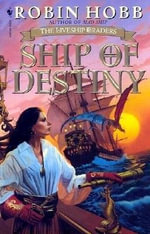 Ship of Destiny : The Liveship Traders : Book 3 - Robin Hobb
