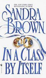 In a Class by Itself - Sandra Brown