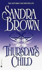 Thursday's Child - Sandra Brown